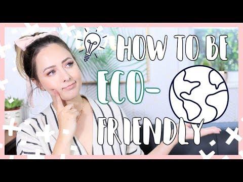 7 Ways To Be More Eco-Friendly! - UCsWQWXOPongqZJM5D3B_oRQ