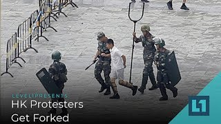 Level1 News August 20 2019: HK Protesters Get Forked