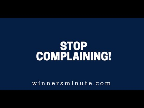 Stop Complaining!  The Winner's Minute With Mac Hammond