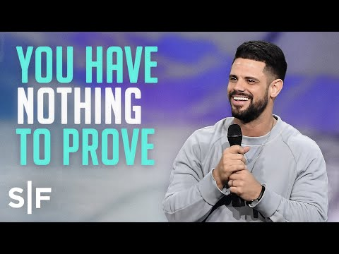 You Have Nothing To Prove  Steven Furtick