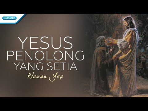 Yesus Penolong Yang Setia - Wawan Yap (with lyric)