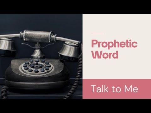 PROPHETIC Word - Talk to Me
