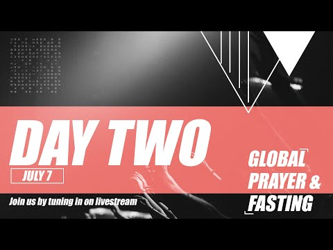 Global Prayer & Fasting  Day 2  07.07.20