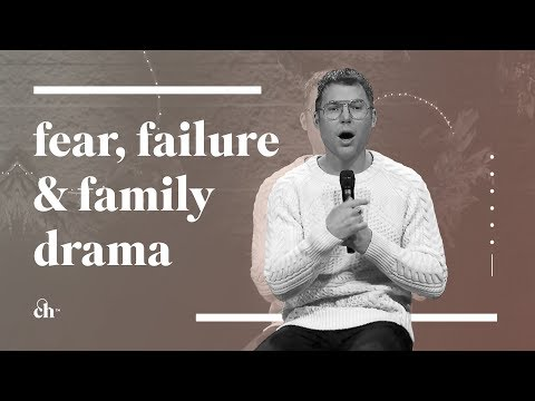 Fear, Failure & Family Drama // Judah Smith
