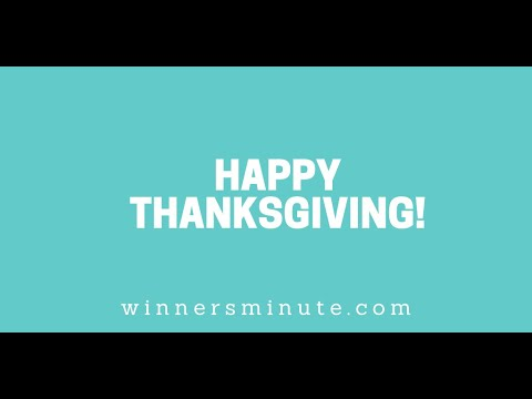Happy Thanksgiving! // The Winner's Minute With Mac Hammond