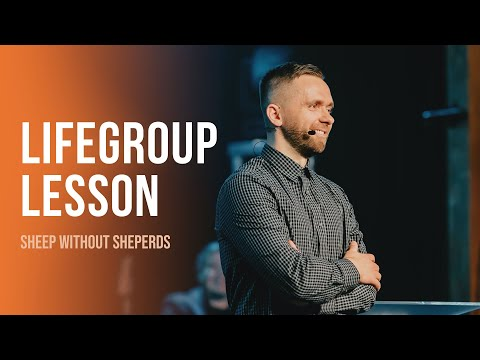 Life Group Lesson - Sheep Without Sheperds (2020)