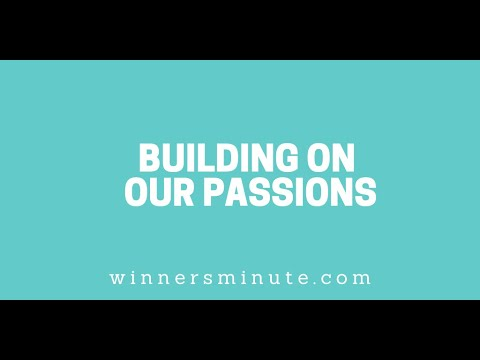Building on Our Passions // The Winner's Minute With Mac Hammond