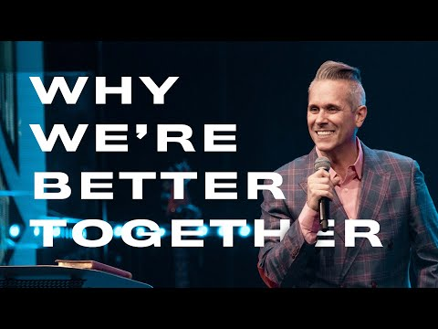 Why We're Better Together // Pastor Rob Jones