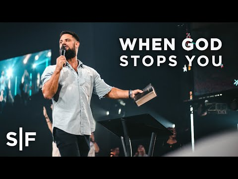 When God Stops You  Pastor Steven Furtick