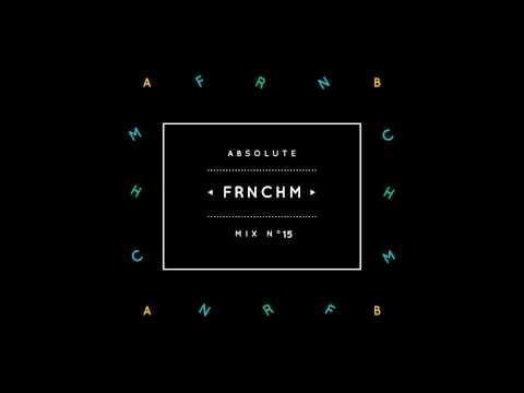 Absolute Mix n°15 - Frnchm - UC8Q5HV1t39MhlNuQi9Xh8LA