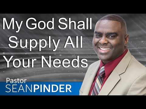 MY GOD SHALL SUPPLY ALL YOUR NEEDS - BIBLE PREACHING  PASTOR SEAN PINDER