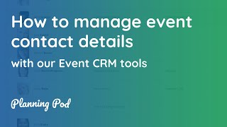 Event CRM Software Tool - How to manage event contacts, clients & leads - Planning Pod