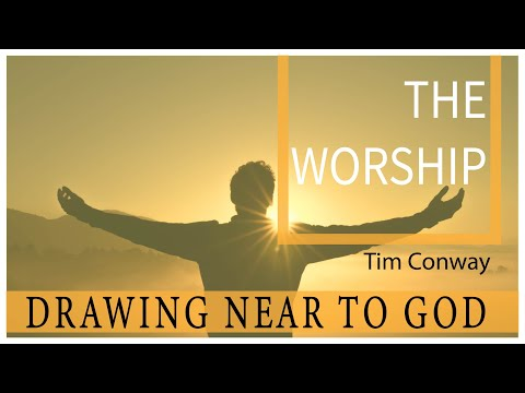 Draw Near To God: The Worship - Tim Conway