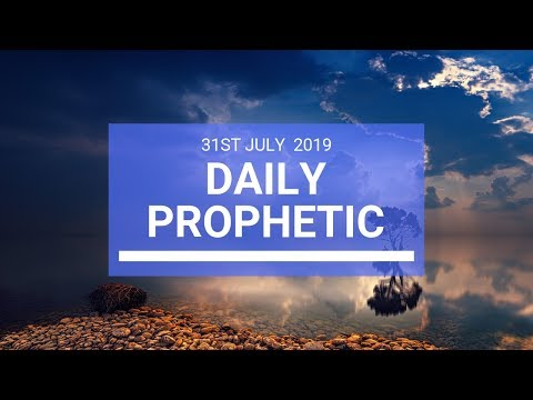 Daily Prophetic 31 July 2019 Word 7