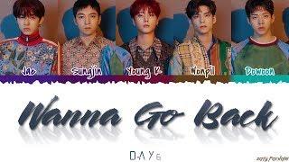 DAY6 (데이식스) - 'WANNA GO BACK' (돌아갈래요) Lyrics [Color Coded_Han_Rom_Eng]
