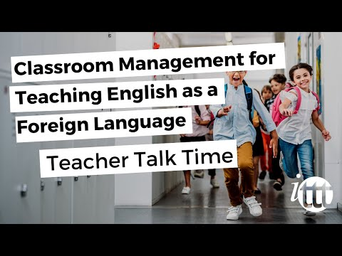 Classroom Management for Teaching English as a Foreign Language - Teacher Talk Time
