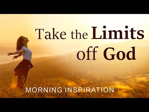 TAKE THE LIMITS OFF GOD - PSALM 90  ANOINTED INSPIRATIONAL & MOTIVATIONAL VIDEO
