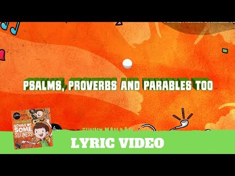 Psalms Proverbs and Parables Too - Lyric Video (Songs of Some Silliness)