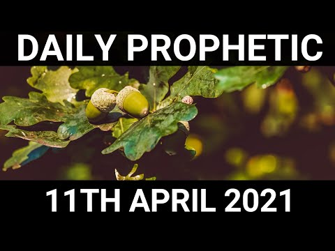 Daily Prophetic Word 11 April 2021 5 of 7