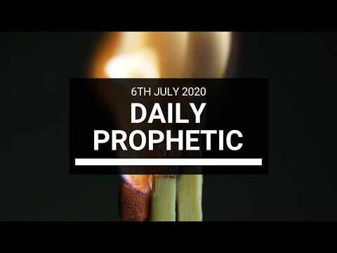 Daily Prophetic 6 July 2020 8 of 10