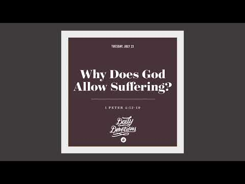 Why Does God Allow Suffering?  Daily Devotion