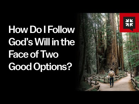 How Do I Follow Gods Will in the Face of Two Good Options? // Ask Pastor John