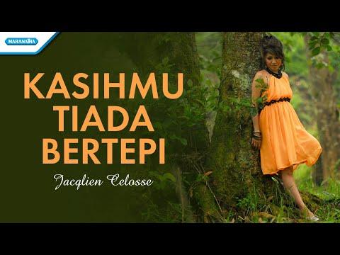 KasihMu Tiada Bertepi - Jacqlien Celosse (with lyric)