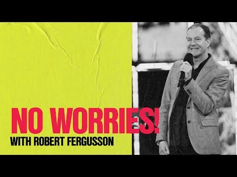 No Worries!  Robert Fergusson  Hillsong Church Online
