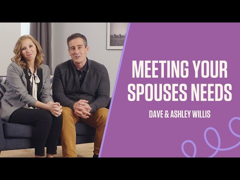 Meeting Your Spouses Needs  @Dave and Ashley Willis