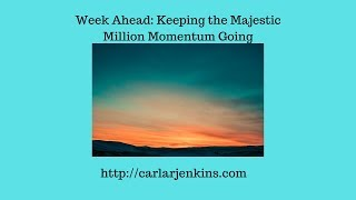 Week Ahead: Creating the Majestic Million Momentum Going