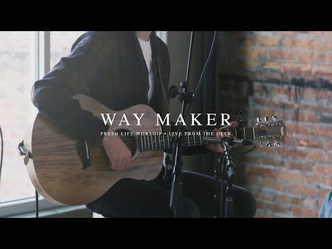 Way Maker // Fresh Life Worship // Live from the Deck