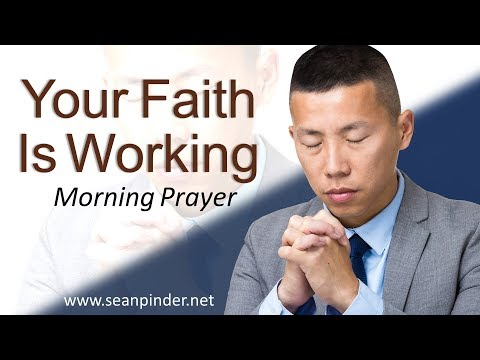 MARK 11 - YOUR FAITH IS WORKING - MORNING PRAYER (video)