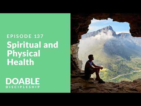 E137 Spiritual and Physical Health