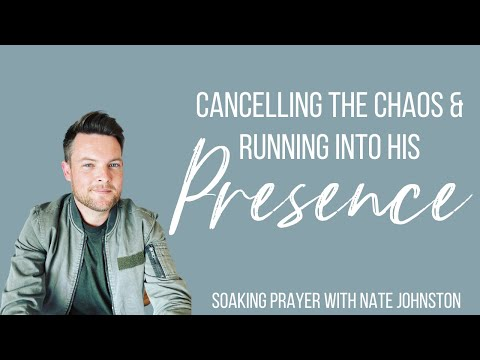 LIVE SOAKING PRAYER // Cancelling Chaos & Running into His Presence