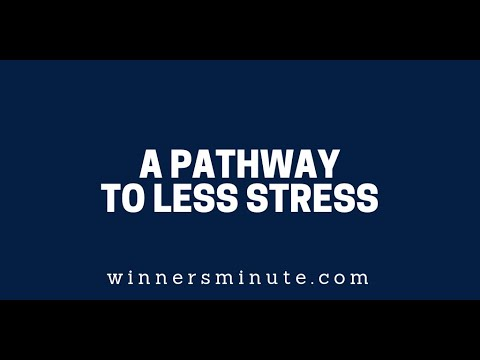 A Pathway to Less Stress  The Winner's Minute With Mac Hammond