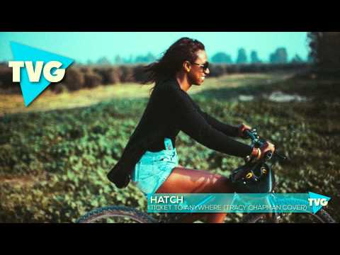 Hatch - Ticket To Anywhere (Tracy Chapman Cover) - UCouV5on9oauLTYF-gYhziIQ