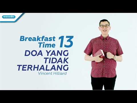 Pdt. Vincent Hilliard - Breakfast Time 13 (Doa Yang Tidak Terhalang)