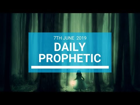 Daily Prophetic 7 June 2019   Word 1