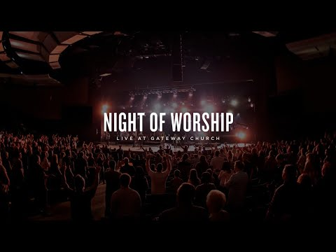 Gateway Church Live  Night of Worship  February 28