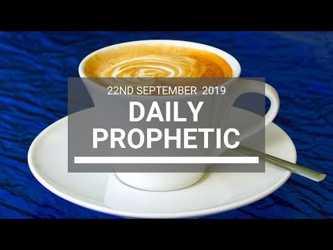 Daily Prophetic 22 September 2019   Word 4
