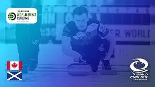 Canada v Scotland - 3v6 Qualifier - Pioneer Hi-Bred World Men's Curling Championships 2019