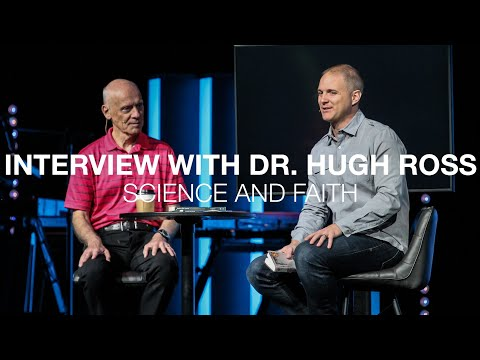 Science and Faith  Interview with Dr. Hugh Ross