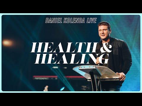 Daniel Kolenda Live  Health and Healing
