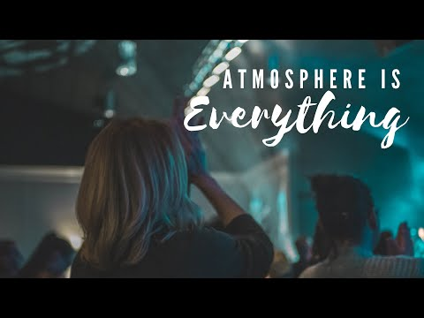 Church Online :: Atmosphere Is Everything