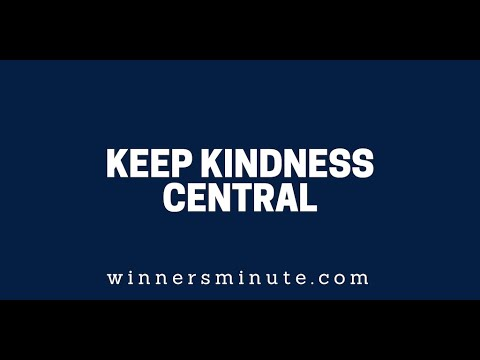 Keep Kindness Central  The Winner's Minute With Mac Hammond