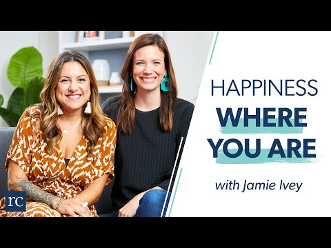 How To Find Happiness Right Where You Are (with Jamie Ivey)