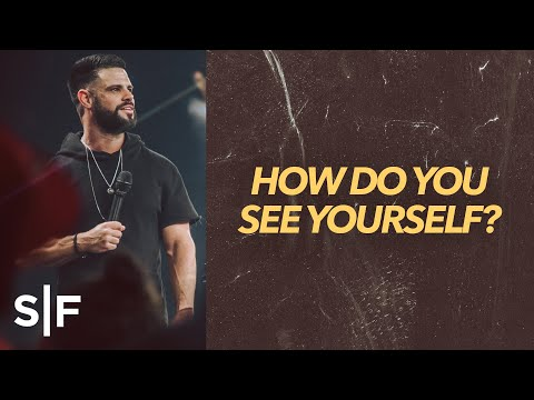How Do You See Yourself?  Steven Furtick