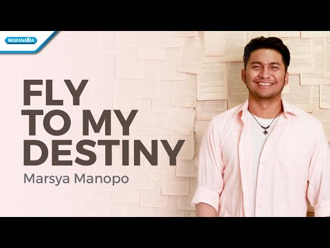 Marsya Manopo - Fly To My Destiny (with lyric)