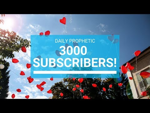 Daily Prophetic 3000 Subscribers
