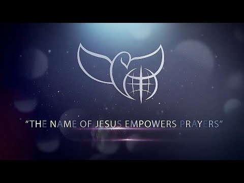 The Name of Jesus Empowers Prayers